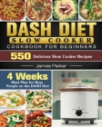 DASH Diet Slow Cooker Cookbook For Beginners Cover Image