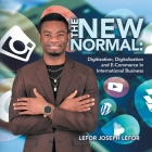 The New Normal: Digitization, Digitalization and E-Commerce in International Business Cover Image