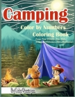 Camping Color By Numbers Coloring Book Large Print Wildlife, Cute Kids, Beautiful Wilderness, Adorable Animals: And Scenic Forests, Lakes and Mountain Cover Image