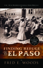 Finding Refuge in El Paso W/Digital Download: The 1912 Mormon Exodus from Mexico Cover Image