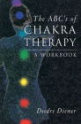 The ABC's of Chakra Therapy: A Workbook Cover Image