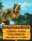 Dinosaurios Libro para colorear: Impresionante regalo para niños y niñas de 4 a 8 años; grandes dibujos para colorear dinosaurios Cover Image