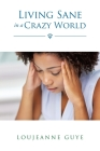 Living Sane in a Crazy World Cover Image