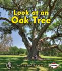 Look at an Oak Tree (First Step Nonfiction: Look at Trees) Cover Image