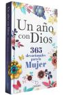 Un año con Dios: 365 devocionales para la mujer / A Year with God. A Devotional for Women Cover Image