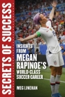 The Megan Rapinoe Way: Secrets of Success of a World-Class Soccer Star (Women in Power) Cover Image