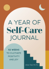 A Year of Self-Care Journal: 52 Weeks to Cultivate Positivity & Joy Cover Image