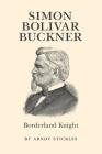 Simon Bolivar Buckner: Borderland Knight Cover Image