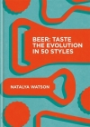 Beer: Taste the Evolution in 50 Styles Cover Image