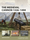 The Medieval Cannon 1326–1494 (New Vanguard) Cover Image