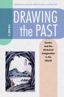 Drawing the Past, Volume 2: Comics and the Historical Imagination in the World Cover Image