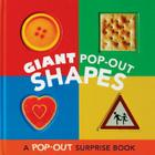 Giant Pop-Out Shapes: A Pop-Out Surprise Book Cover Image