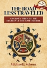 The Road Less Traveled: A Journey Through the Degrees of the Scottish Rite Cover Image