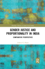 Gender Justice and Proportionality in India: Comparative Perspectives (Routledge Advances in South Asian Studies) Cover Image