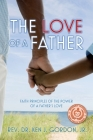 The Love of a Father: Faith Principles of the Power of a Father's Love Cover Image