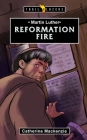 Martin Luther: Reformation Fire (Trail Blazers) Cover Image