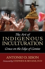 The Art of Indigenous Inculturation: Grace on the Edge of Genius Cover Image