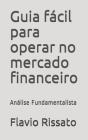 Guia fácil para operar no mercado financeiro: Análise Fundamentalista Cover Image