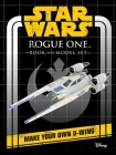 Star Wars: Rogue One Book and Model: Make Your Own U-Wing Cover Image