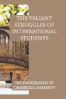 The Valiant Struggles Of International Students: The Inadequacies Of Cambridge University: Against The Glorification Of Homosexuality Cover Image
