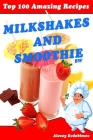 Top 100 Amazing Recipes Milkshakes and Smoothie BW Cover Image