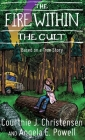 The Fire Within The Cult: Based on a True Story Cover Image