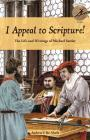 I Appeal to Scripture!: The Life and Writings of Michael Sattler Cover Image