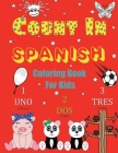 Count In Spanish Coloring Book For Kids: Learn Spanish Numbers 1-20 With Fun Coloring Pages Cover Image