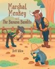 Marshal Monkey and the Banana Bandits Cover Image
