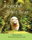 Legend of the Spirit Bear: Story of the Endangered Spirit Bear for Ages 6 to 8 Cover Image