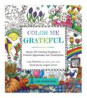 Color Me Grateful: Nearly 100 Coloring Templates for Appreciating the Little Things in Life Cover Image