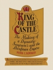 King of the castle: The making of a dynasty: Seagram's and the Bronfman empire Cover Image