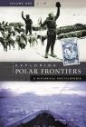 Exploring Polar Frontiers [2 Volumes]: A Historical Encyclopedia Cover Image