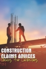 Construction Claims Advices: Guides For Contractors: Guides For Contractor Cover Image