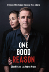 One Good Reason: A Memoir of Addiction and Recovery, Music and Love Cover Image