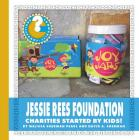Jessie Rees Foundation: Charities Started by Kids! (Community Connections: How Do They Help?) Cover Image