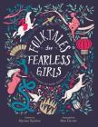 Folktales for Fearless Girls: The Stories We Were Never Told Cover Image