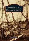 Whaling in Massachusetts Cover Image
