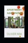 Apartment Gardening: A Simple Guide to Growing Vegetables at Home Cover Image
