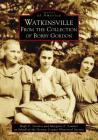 Watkinsville: From the Collection of Bobby Gordon (Images of America) Cover Image