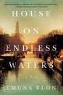 House on Endless Waters: A Novel Cover Image
