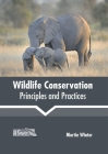 Wildlife Conservation: Principles and Practices Cover Image