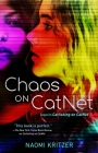 Chaos on CatNet: Sequel to Catfishing on CatNet (A CatNet Novel #2) Cover Image