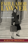 Fair Labor Lawyer: The Remarkable Life of New Deal Attorney and Supreme Court Advocate Bessie Margolin (Southern Biography) Cover Image