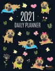 Pug Planner 2021: Funny Tiny Dog Monthly Agenda - For All Your Weekly Meetings, Appointments, Office & School Work - January - December Cover Image