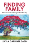 Finding Family: A Cuban-American Octogenarian's Ancestry Cover Image