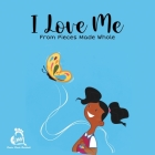 I Love Me from Pieces Made Whole Cover Image