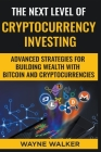 The Next Level Of Cryptocurrency Investing Cover Image
