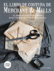 El libro de costura de Merchant & Mills: 15 proyectos fabulosos para coser de forma creativa Cover Image