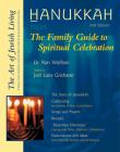 Hanukkah: The Family Guide to Spiritual Celebration (Art of Jewish Living) Cover Image